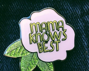 Mama Knows Best, Hard Enamel Pin from Late Night Crew