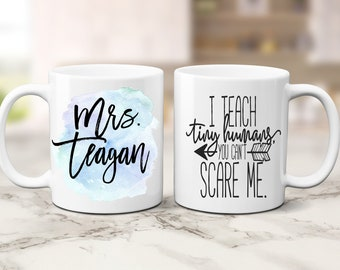 Gift for Teacher Funny Personalized Teacher Appreciation Gift Coffee Mug Can't Scare a Teacher Customize with Any Name