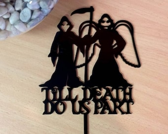 Till Death Do Us Part Cake Topper, Wedding, Anniversary Goth - Angel of Death- Grimm Reaper Cake topper
