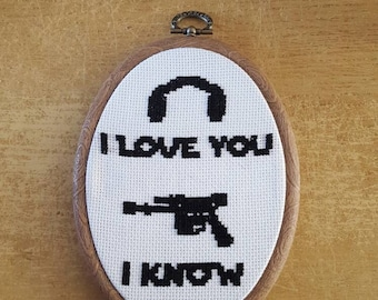 I love you, I know! Cross stitch pattern (digital download). Star wars, Princess Leia Han Solo quote
