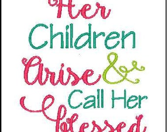 bible verse embroidery design her children arise and call her blessed machine embroidery design embroidery phrase mothers day mother