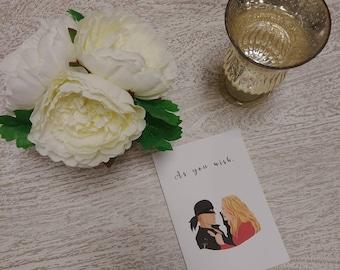 As you wish. Princess bride