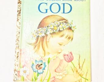 My Little Golden Book About God.  Jane Wener Watson. Eloise Wilkin. FIRST EDITION  Little Golden Book circa 956.