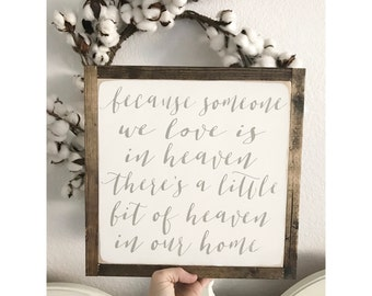 Heaven In Our Home 1'x1', Heaven Sign, Memorial Sign, Wood Sign, Condolence Gift, Love Is In Heaven, Because Someone, In Memory Of, Sign