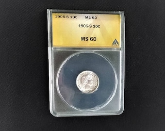 1905-S 10 Cents MS 60, 1905 Barber Dime ANACS Authenticated and Graded, Collectible Uncirculated Silver Coin, New Lower Price