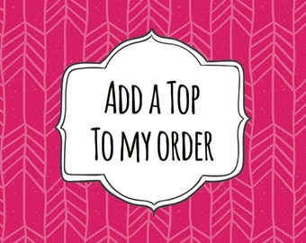 Custom Top ADD-ON, This listing can only be added with the purchase of a tutu