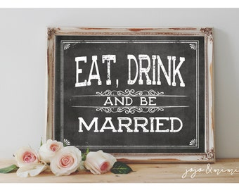 Instant 'Eat, Drink and be Married' Printable 8x10, 11X14 Event Sign Wedding Party Printable Chalkboard