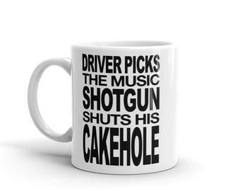 Driver Picks the Music, Shotgun Shuts His Cakehole Dean Winchester Quote Supernatural Inspired Mug