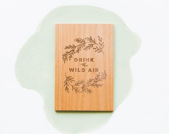 Drink the Wild Air -- Laser Cut Wood Greeting Card