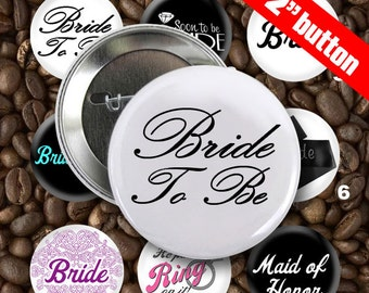8 Bride To Be Custom 2 inch Pin back Buttons