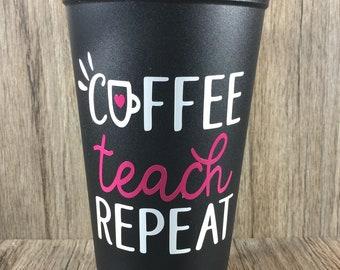 Reusable Coffee Cup-Teacher Appreciation