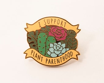 "Enamel Pin - ""I Support Plant Parenthood"" - 120mm Large Hard Enamel Pin"