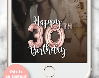 30th Birthday Snapchat Filter Instant Download * 30th birthday for her Rose Gold Balloons Geofilter Snapchat Birthday 30th Rose 30 Balloons