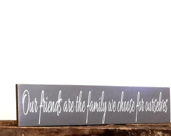 "Friendship Wooden Sign, Gift For Friend, Friends Are Our Family Sign, 5.5"" x 24"", Wooden Wall Art Sign"