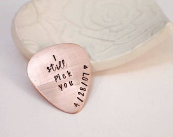 Personalized Guitar Pick - I Still Pick You - Custom Copper Guitar Pick - Hand Stamped Guitar Pick - Engraved Pick Mens Gift