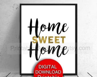 Printable Wall Art, Home Sweet Home, Black and Gold Wall Art, Print, Sign, Poster 5x7 A4 8x10 11x14 16x20 A3