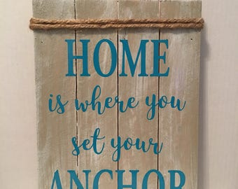 Ready To Ship - Home Is Where You Set Your Anchor Sign, Beach Theme, Home Decor, wood