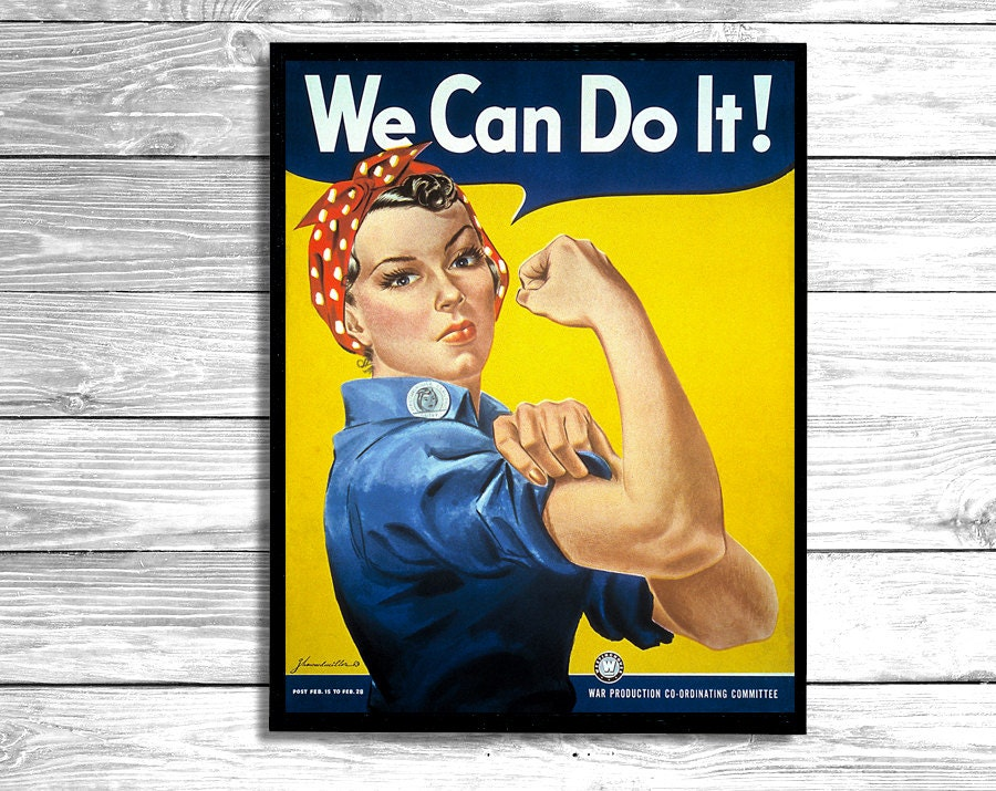 Rosie the riveter poster yes we can do it poster ii for Bett yes we can