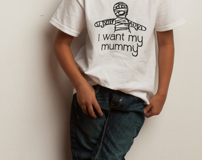 I Want My Mummy Halloween T-Shirt
