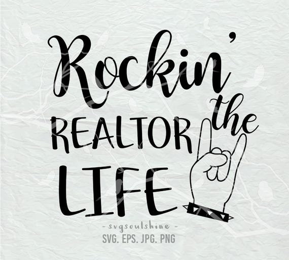 Rockin The Realtor Life Svg File Realtorlife Silhouette