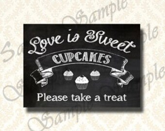 Love Is Sweet - Chalkboard Cupcake Table Sign, Printable Wedding Dessert Buffet Decoration, Cupcake Bar Sign, 5x7 and 8x10 Included - 167