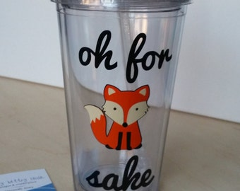 Oh for Fox Sake - Tumbler with Straw
