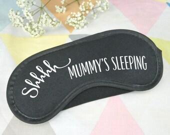 Shhh Mummy's sleeping eye mask, sleep mask, Mummy eye mask, sleep mask for Mum