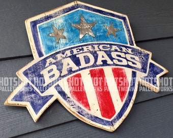American Badass,USA, America, Americana, Stars, Stripes, Red, White, Blue. Vintage-looking upcycled wood sign, hand made, hand painted