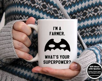 Farmer Mug, I'm a Farmer What's Your Superpower? Farmer Gift Idea, Christmas Gift, Farmer Coffee Mug, Farmer Superpower Cup for Him, for Her