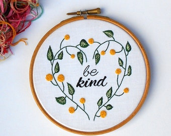 Modern Rustic Decor Be Kind Inspirational Quote Wall hanging Embroidery hoop art Hand stitch House sign Floral embroidery