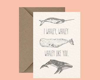 I Whaley Like You - Animal Pun Greeting Card - Love and Friendship