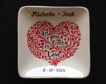 Engagement, Wedding gift - Personalized Hand Painted Ceramic Ring Dish, ring holder- All you need is Love