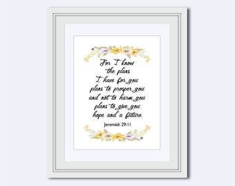 Jeremiah 29:11 - For I know the plans - I have for you - plans to prosper you - and not to harm you - Bible Verse Print - Scripture Print