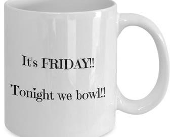 It's Friday!!  Tonight we bowl!!