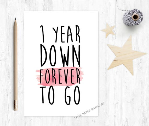 1st anniversary card, 1st wedding anniversary card, 1 year down forever to go