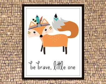 Be Brave Little One, Be Brave Sign, Be Brave Wall Art, Nursery Wall Art, Printable Nursery Art, Bohemian Wall Décor, Cool Wall Prints