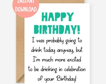 Printable card, Drinking in celebration of your birthday, funny birthday card, blank inside