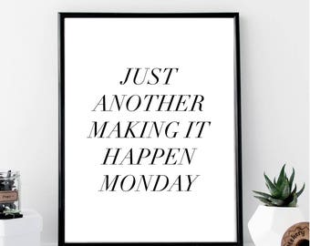 Just Another Making it Happen Monday Print // Minimalist // Wall // Typography // Fashion // Scandinavian // Boho // Office // Gift // Home