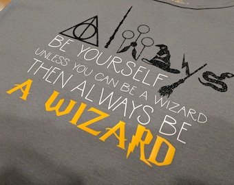 Always Be a Wizard..