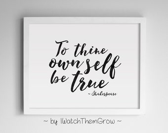 """Printable """"To Thine Own Self Be True"""" Art, Black Watercolor Shakespeare Quote Wall Art Print 8x10 & 11x14 INSTANT DOWNLOAD"""
