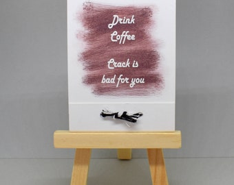 Handmade Notebook Matchbook style - Drink Coffee Crack is bad for You - Original Artwork - 45 perforated tear out white pages