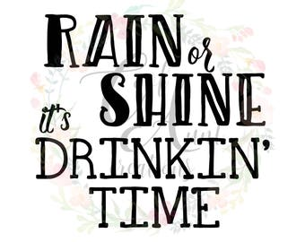 Rise and Shine It's Drinkin' Time / SVG / DXF / PNG / Digital Download / Funny
