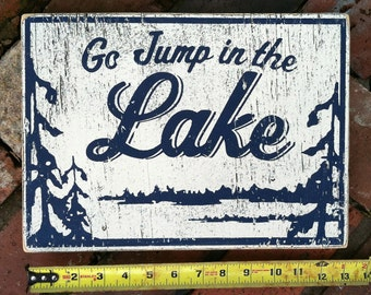 Go Jump in the lake 10 x 13