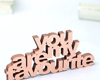 you are my favourite - wood lettering
