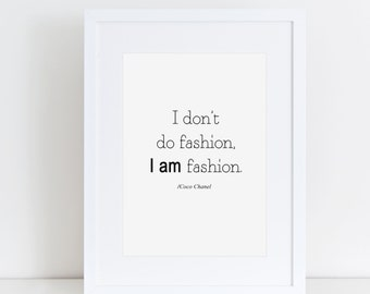 Coco Chanel Print I am Fashion typograpghy print