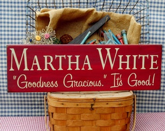 Farmhouse kitchen sign Martha White Goodness Gracious It's Good painted primitive rustic wood sign choice of color