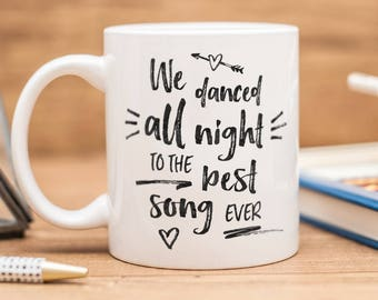 "One Direction mug with quote from the song ""Best Song Ever"" - ""We danced all night to the best song ever"""