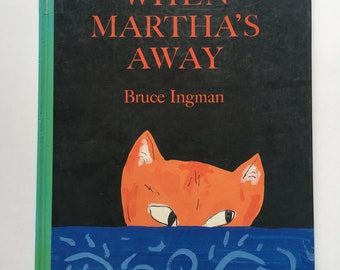 Vintage 1990s Children's Book - When Martha's Away - written and illustrated by Bruce Ingman - What a cat does when the humans are away!