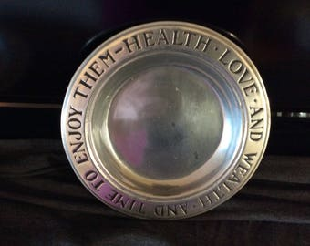 "9.5"" Wilton Armetale Serving Plate, Health Love And Wealth And Time To Enjoy"