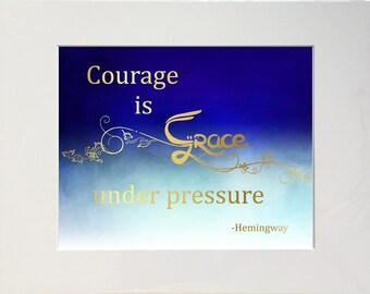 Courage Is Grace Under Pressure, Hemingway Art Print, Ernest Hemingway Quote, Motivational Print, Inspiring Wall Art, Inspiring Print